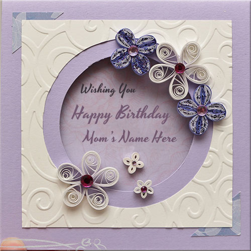Write Mother Name On Happy Birthday Wishes Card – Birthday Greeting Card for Mother