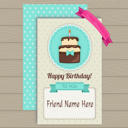 write your name on creative birthday card for lovely friend, Birthday card