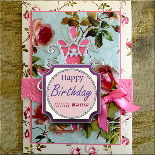 Write Your Name On Birthday Cards For Mother