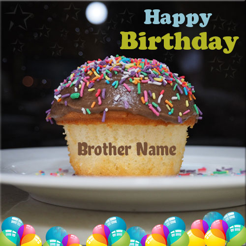 Cake Images With Name For Brother : Happy Birthday Dessert Cupcake With Brother Name