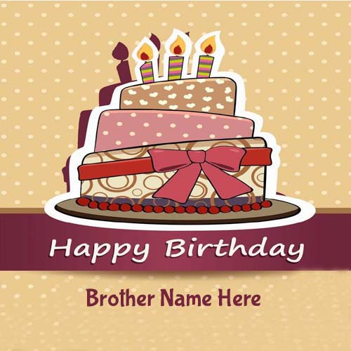 Cake Images With Name For Brother : Write Name On Birthday Cake Greeting Cards For Brother