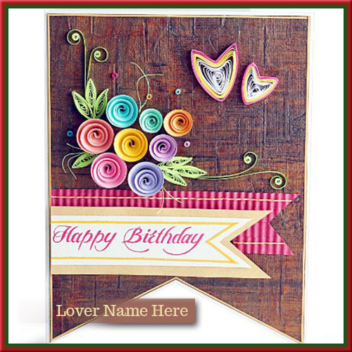 Write Name On Happy Birthady Wishes Cards For Lover – Birthday Greeting Cards with Name